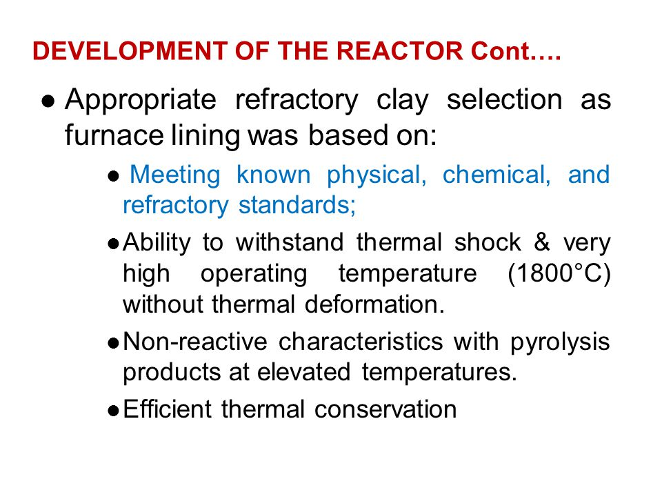 DEVELOPMENT OF THE REACTOR Cont….