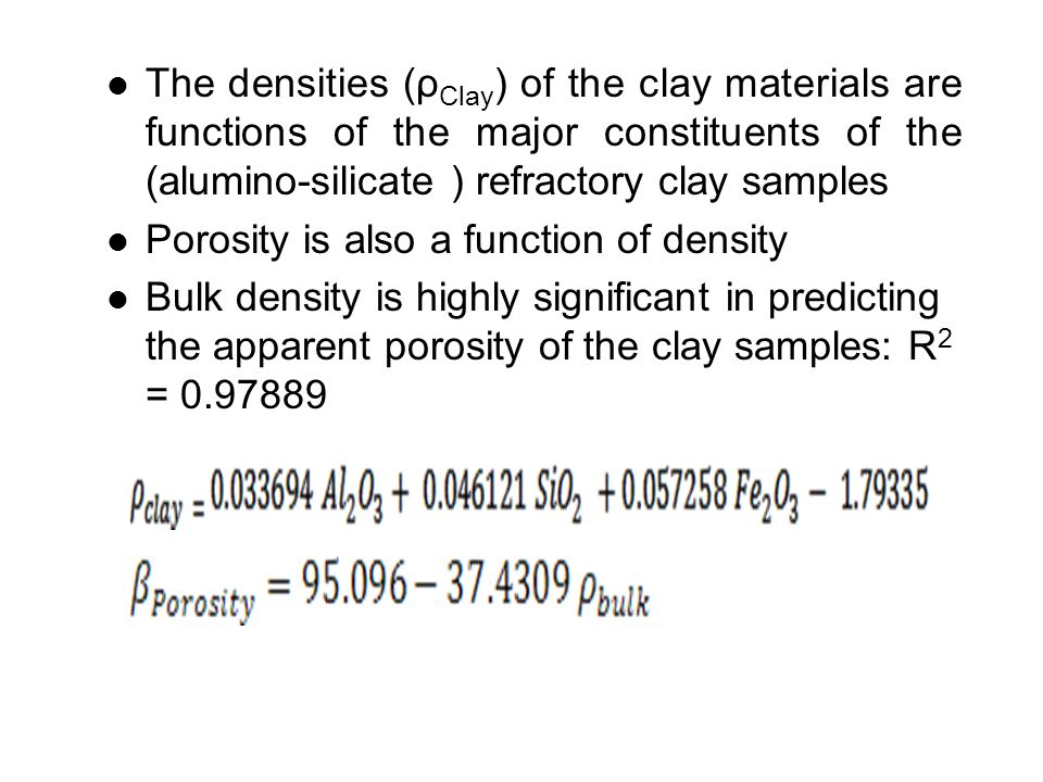 The densities (ρClay) of the clay materials are functions of the major constituents of the (alumino-silicate ) refractory clay samples