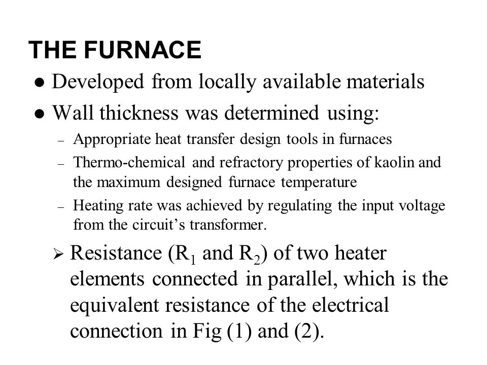 THE FURNACE Developed from locally available materials