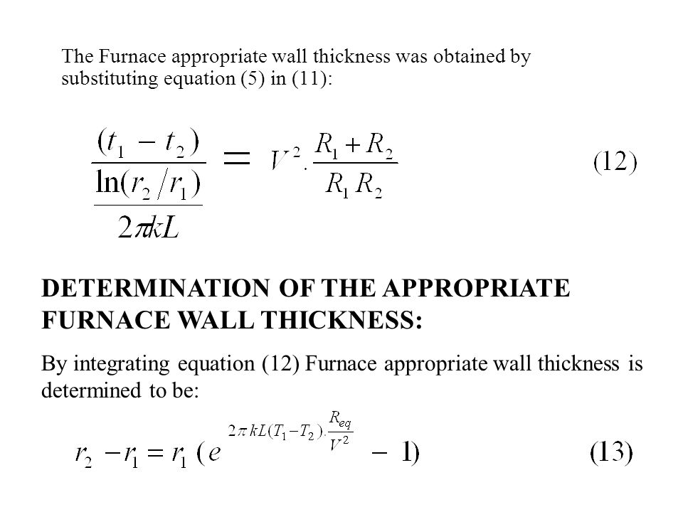 DETERMINATION OF THE APPROPRIATE FURNACE WALL THICKNESS: