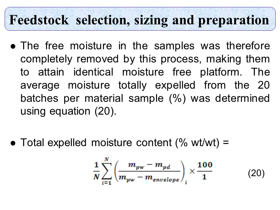 Feedstock selection, sizing and preparation