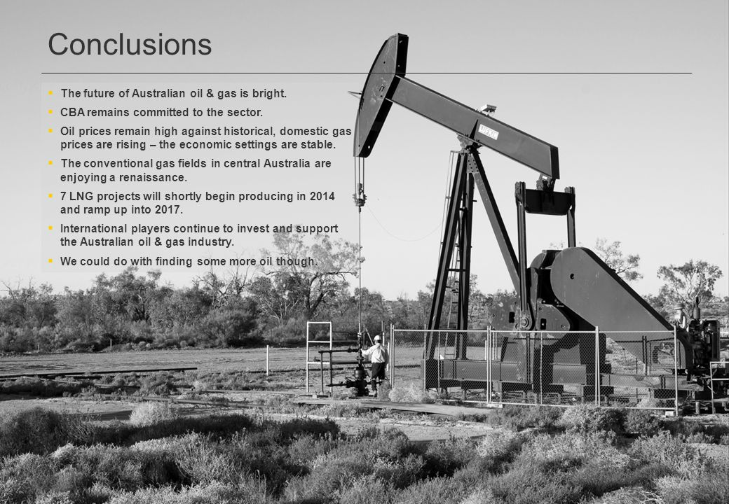 Conclusions The future of Australian oil & gas is bright.