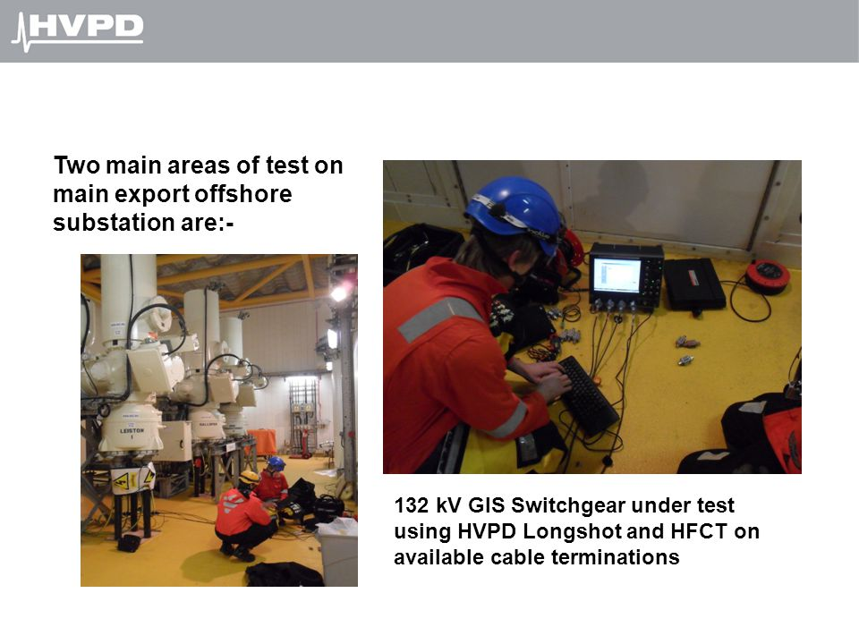 Two main areas of test on main export offshore substation are:-