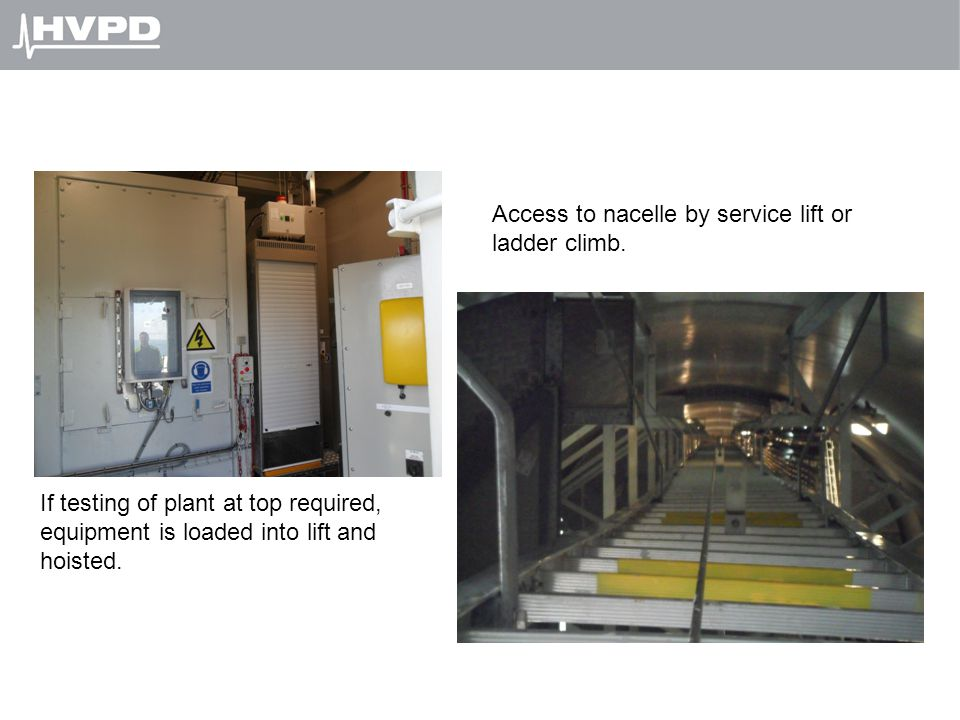 Access to nacelle by service lift or ladder climb.