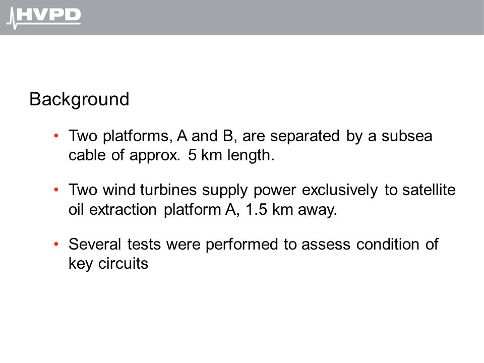 Background Two platforms, A and B, are separated by a subsea cable of approx. 5 km length.