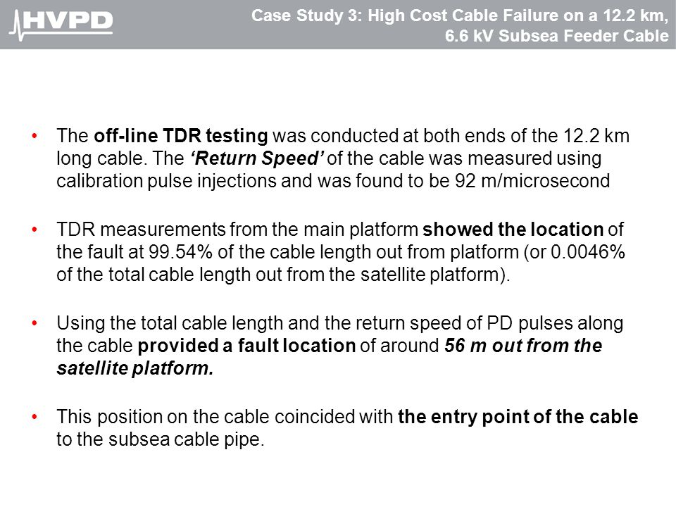 Case Study 3: High Cost Cable Failure on a 12. 2 km, 6
