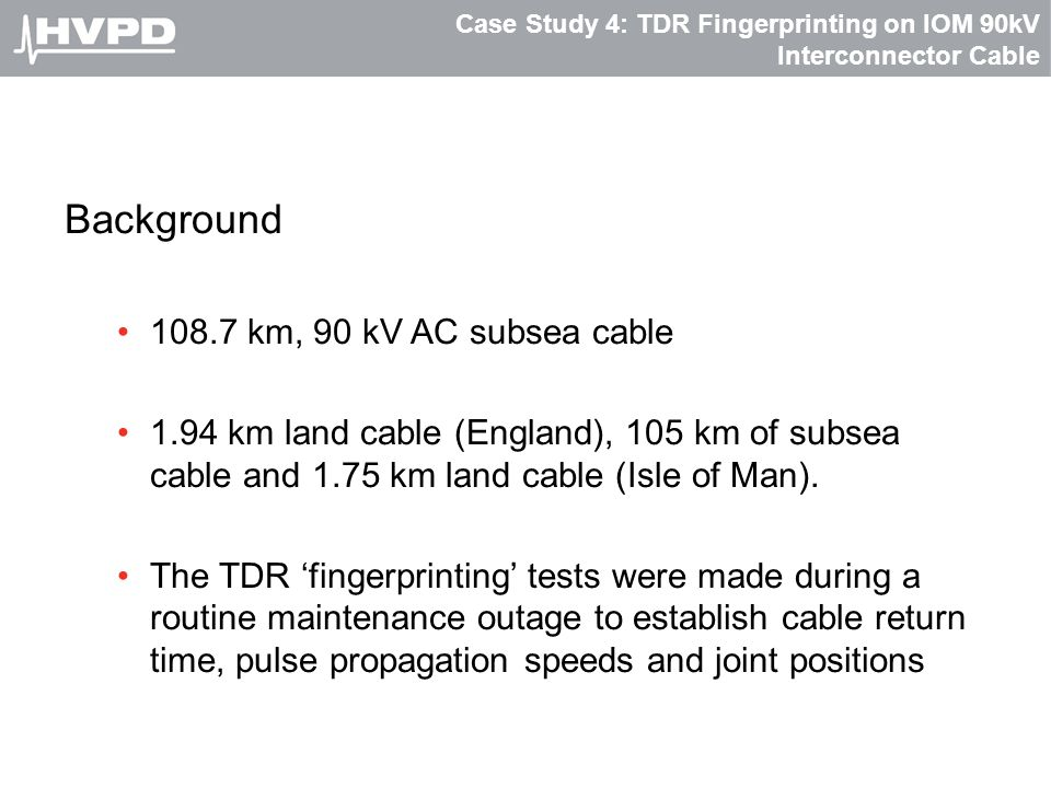 Case Study 4: TDR Fingerprinting on IOM 90kV Interconnector Cable