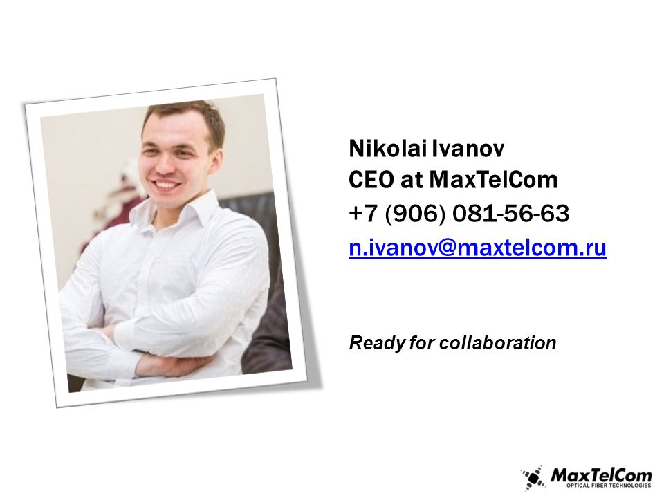 Nikolai Ivanov CEO at MaxTelCom +7 (906) 081-56-63