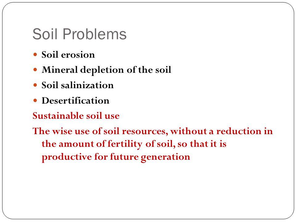 Soil Problems Soil erosion Mineral depletion of the soil