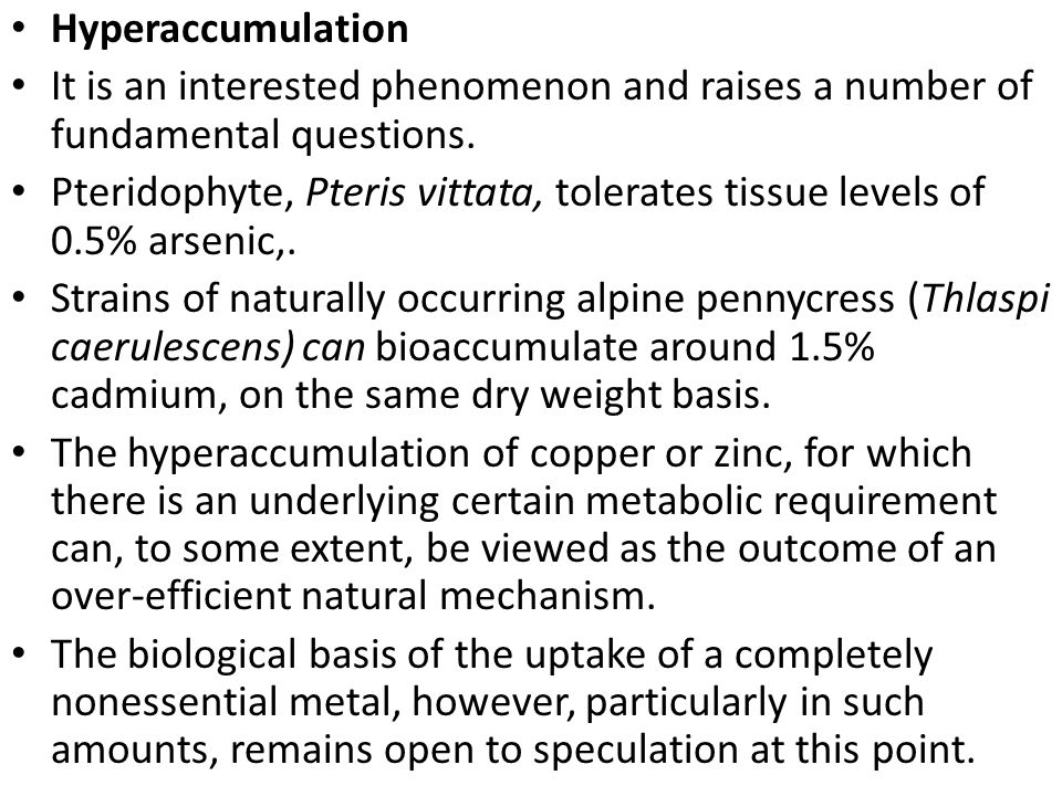 Hyperaccumulation It is an interested phenomenon and raises a number of fundamental questions.