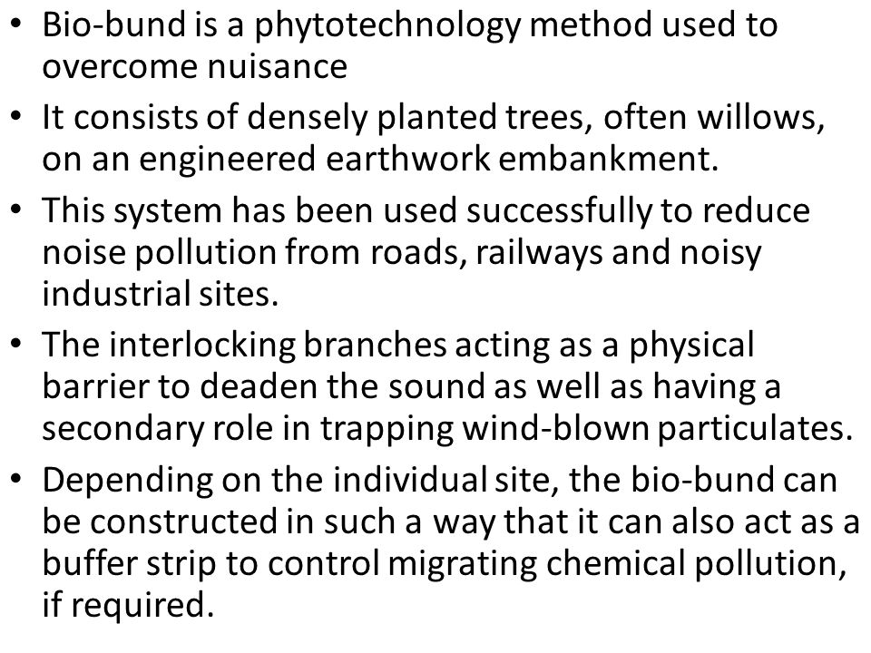 Bio-bund is a phytotechnology method used to overcome nuisance
