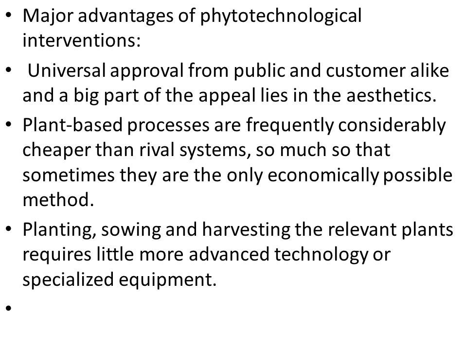 Major advantages of phytotechnological interventions: