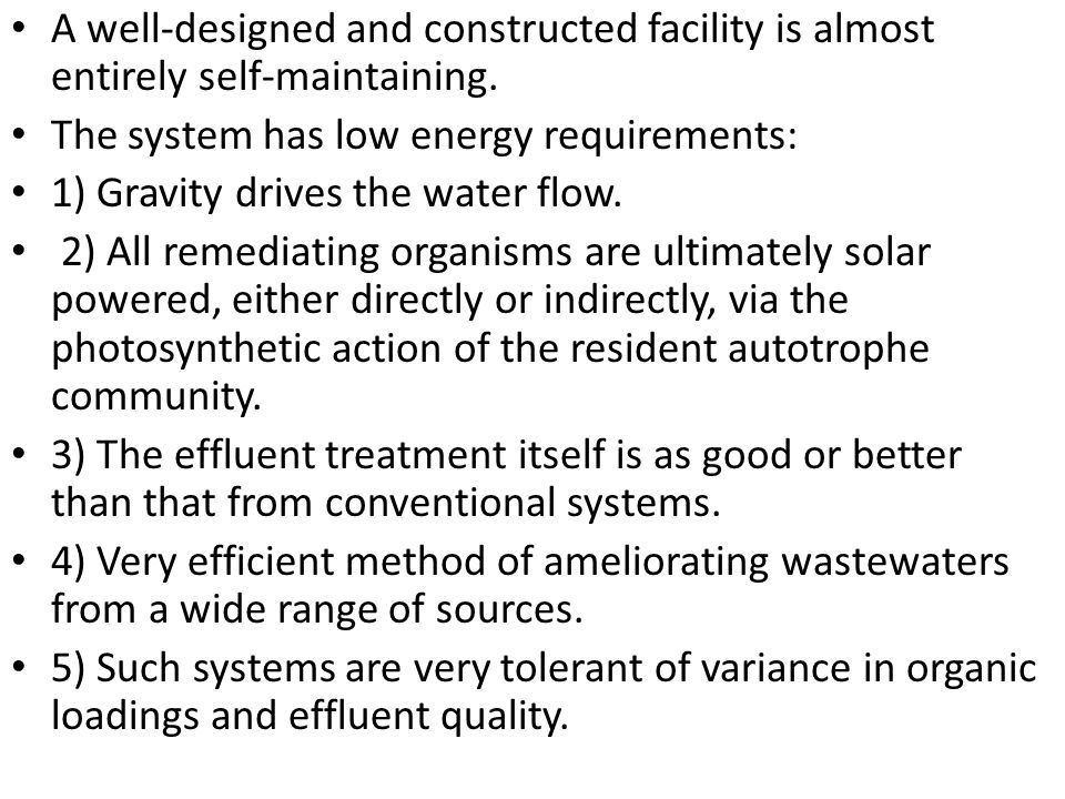 A well-designed and constructed facility is almost entirely self-maintaining.