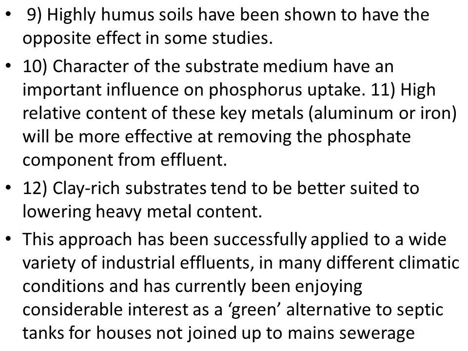 9) Highly humus soils have been shown to have the opposite effect in some studies.