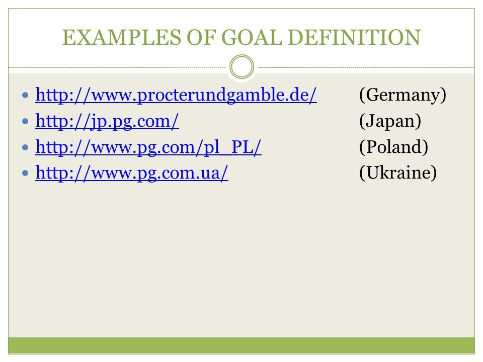 EXAMPLES OF GOAL DEFINITION