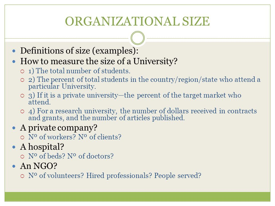 ORGANIZATIONAL SIZE Definitions of size (examples):