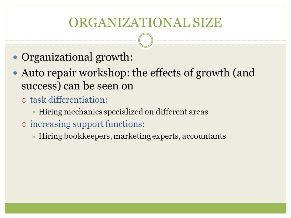 ORGANIZATIONAL SIZE Organizational growth:
