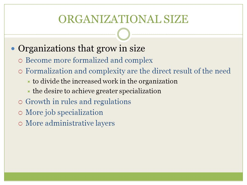 ORGANIZATIONAL SIZE Organizations that grow in size