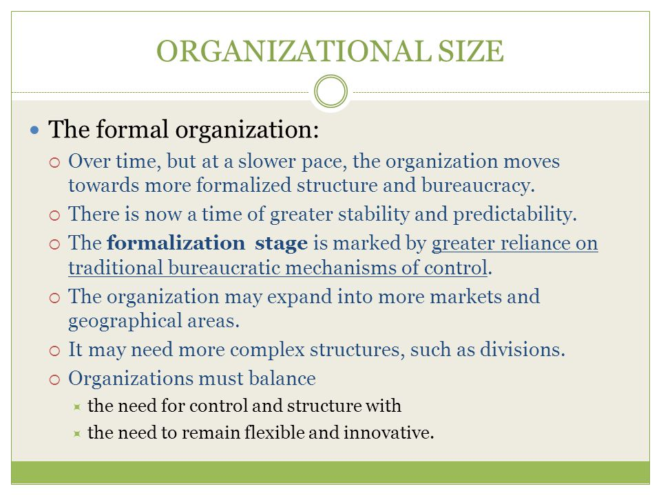 ORGANIZATIONAL SIZE The formal organization: