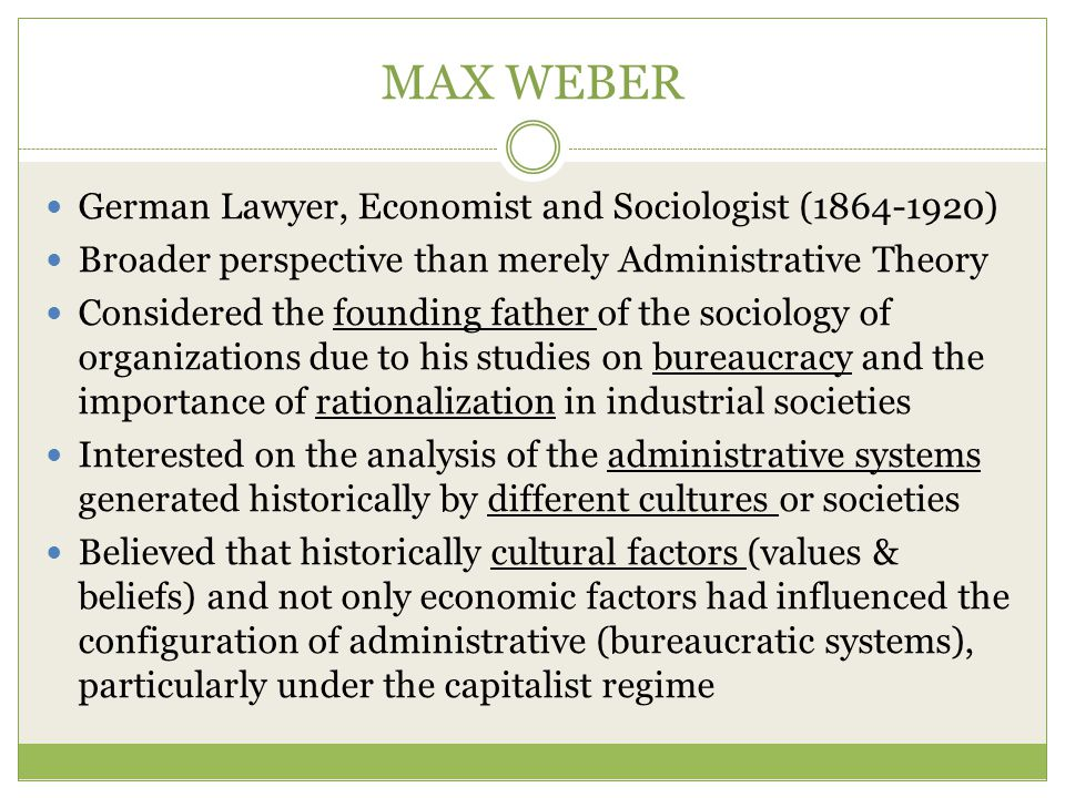 MAX WEBER German Lawyer, Economist and Sociologist (1864-1920)