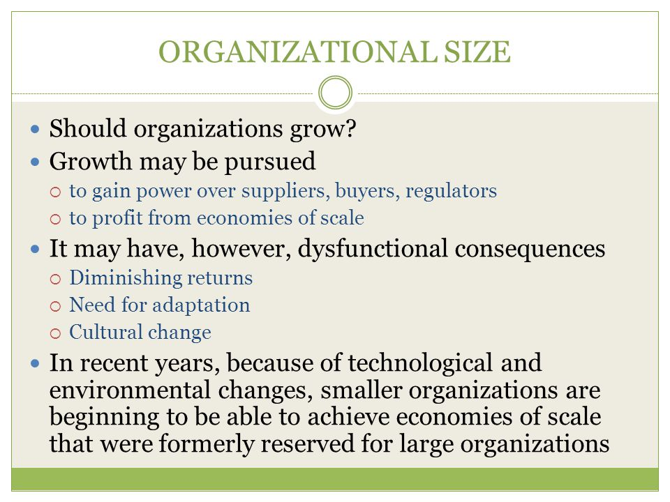 ORGANIZATIONAL SIZE Should organizations grow Growth may be pursued