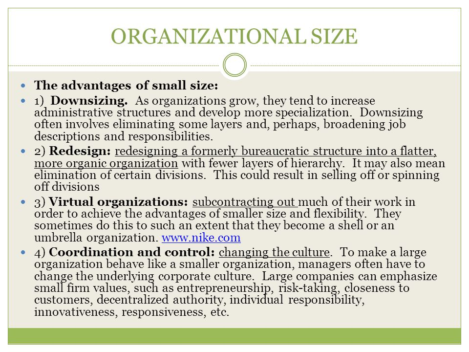 ORGANIZATIONAL SIZE The advantages of small size: