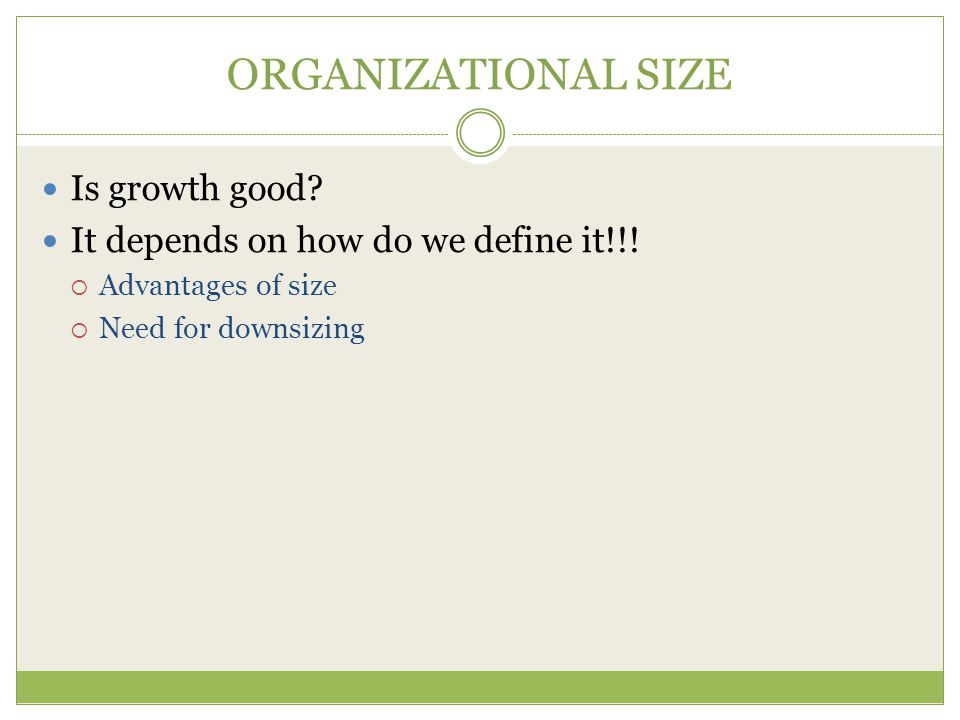 ORGANIZATIONAL SIZE Is growth good