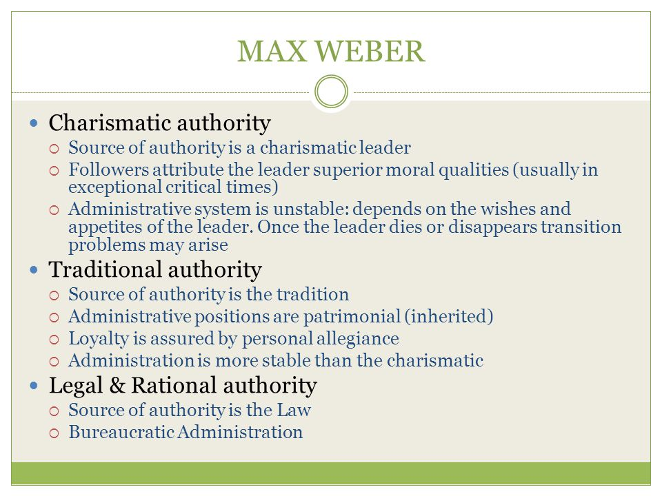 MAX WEBER Charismatic authority Traditional authority