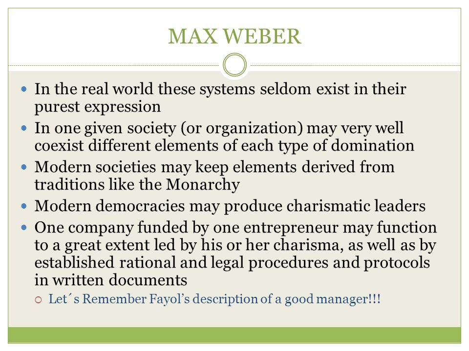 MAX WEBER In the real world these systems seldom exist in their purest expression.