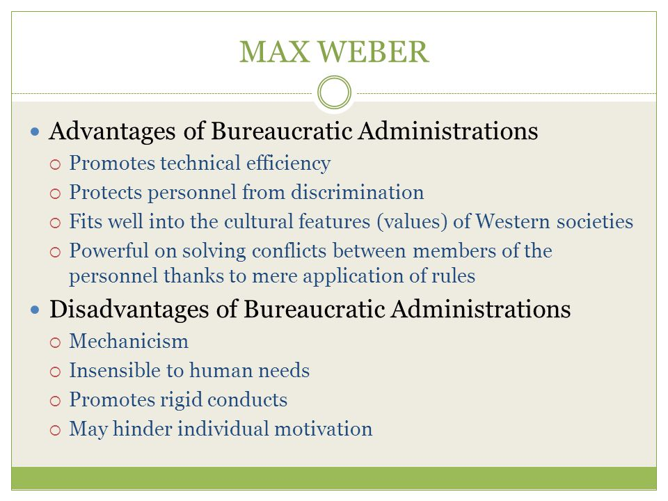 MAX WEBER Advantages of Bureaucratic Administrations