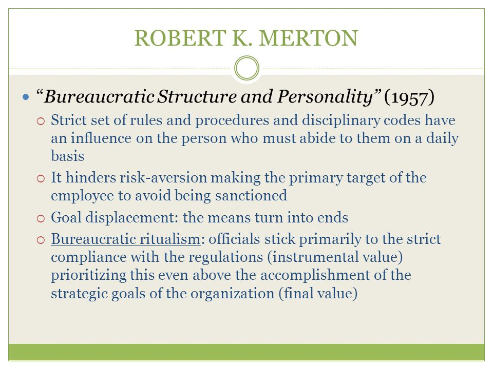 ROBERT K. MERTON Bureaucratic Structure and Personality (1957)