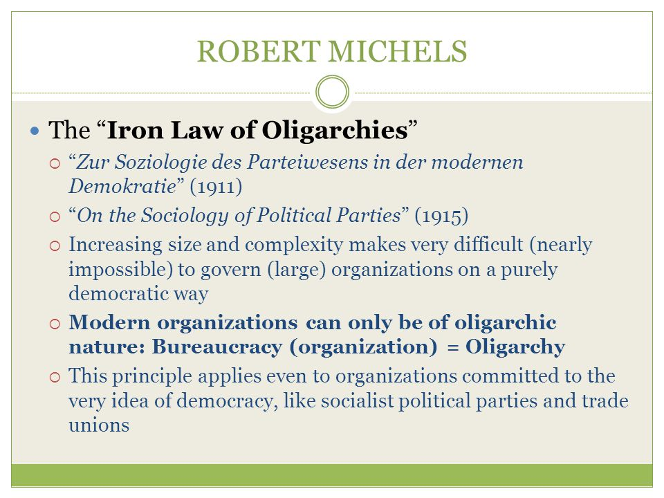 ROBERT MICHELS The Iron Law of Oligarchies