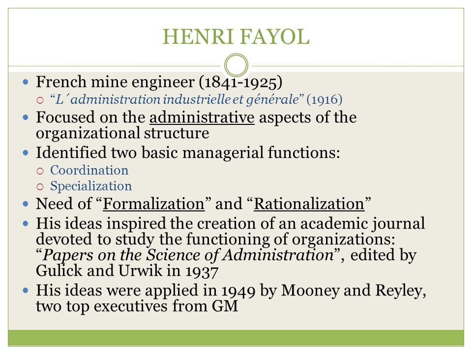 HENRI FAYOL French mine engineer (1841-1925)