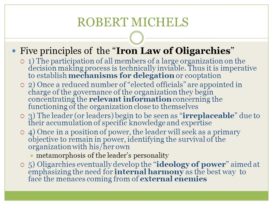 ROBERT MICHELS Five principles of the Iron Law of Oligarchies