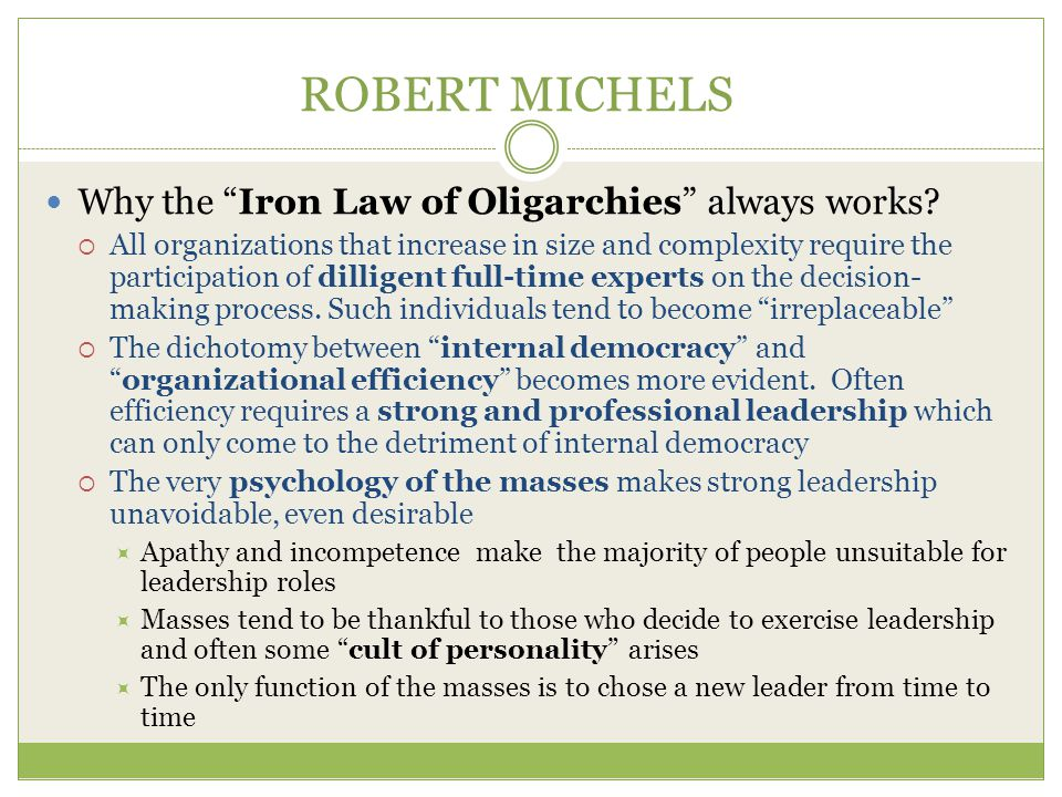 ROBERT MICHELS Why the Iron Law of Oligarchies always works