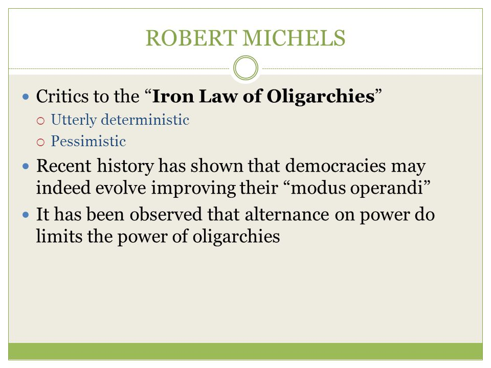 ROBERT MICHELS Critics to the Iron Law of Oligarchies