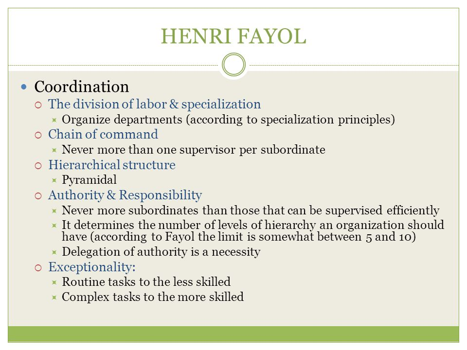 HENRI FAYOL Coordination The division of labor & specialization
