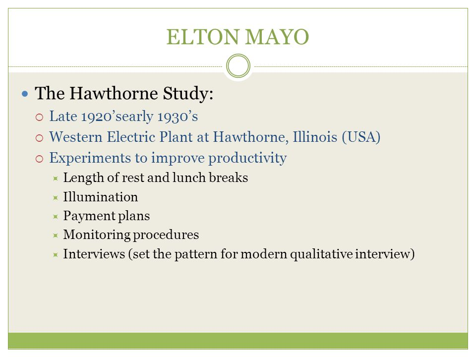 ELTON MAYO The Hawthorne Study: Late 1920'searly 1930's