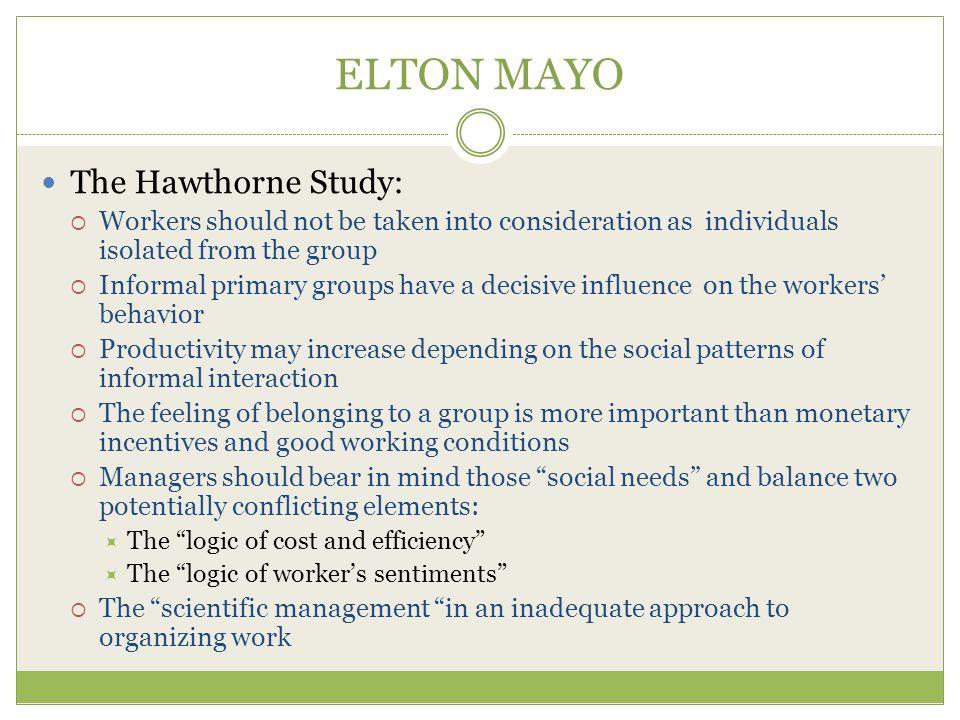 ELTON MAYO The Hawthorne Study: