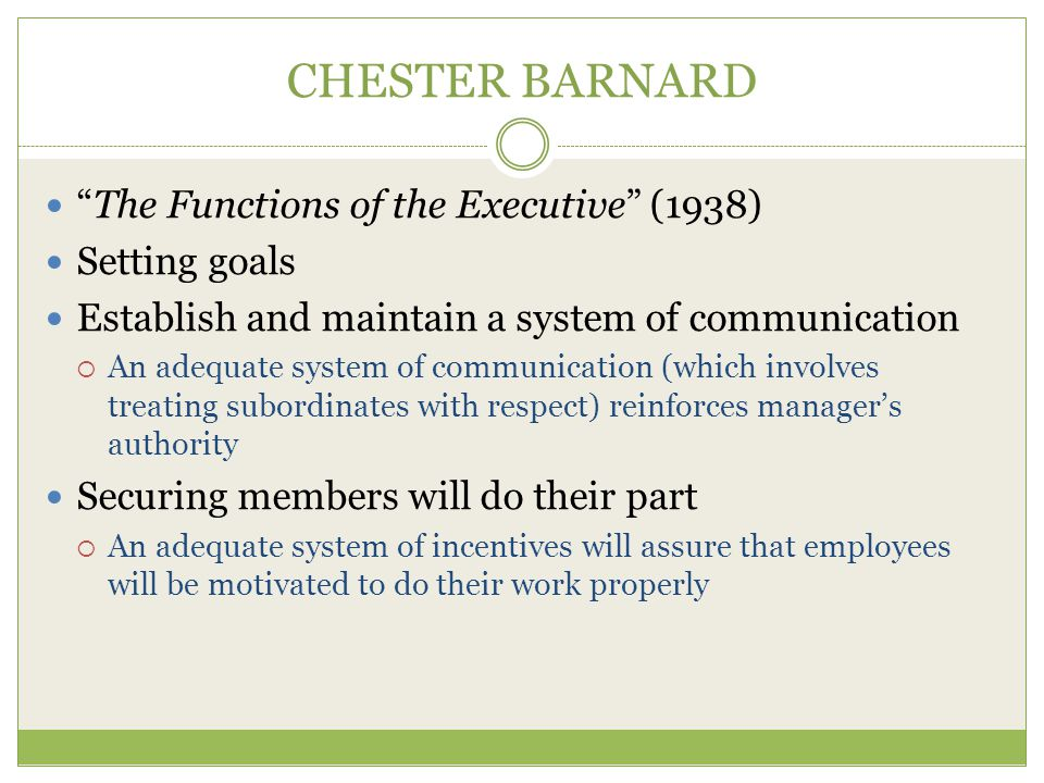 CHESTER BARNARD The Functions of the Executive (1938) Setting goals