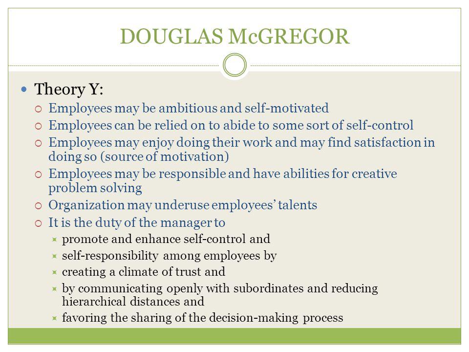 DOUGLAS McGREGOR Theory Y: