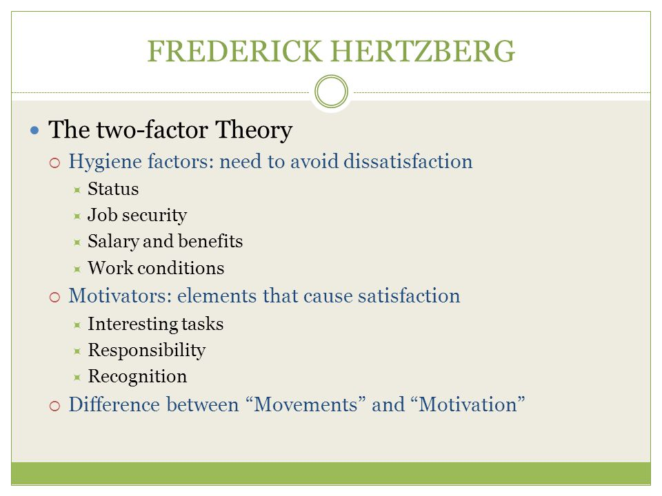 FREDERICK HERTZBERG The two-factor Theory