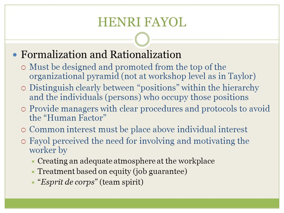 HENRI FAYOL Formalization and Rationalization