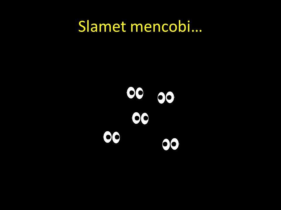 Slamet mencobi…
