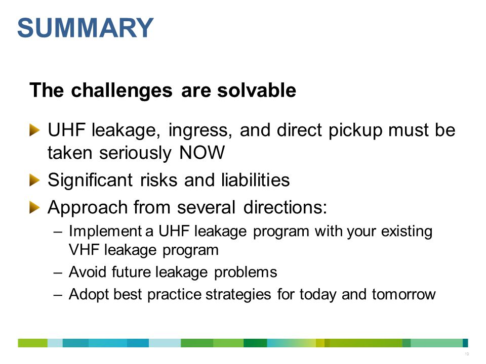 Summary The challenges are solvable