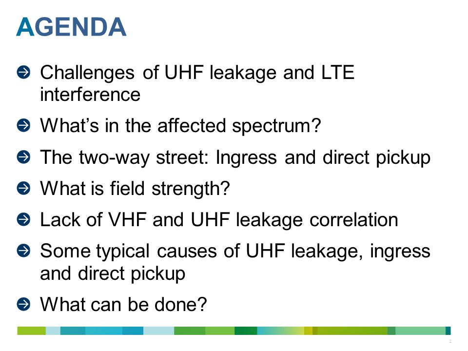 Agenda Challenges of UHF leakage and LTE interference