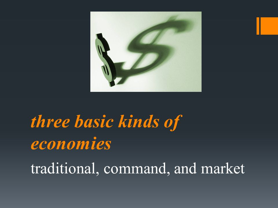 three basic kinds of economies
