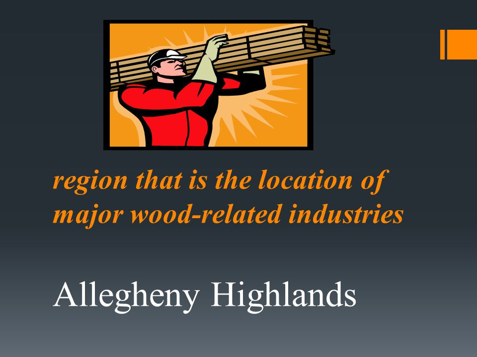 region that is the location of major wood-related industries