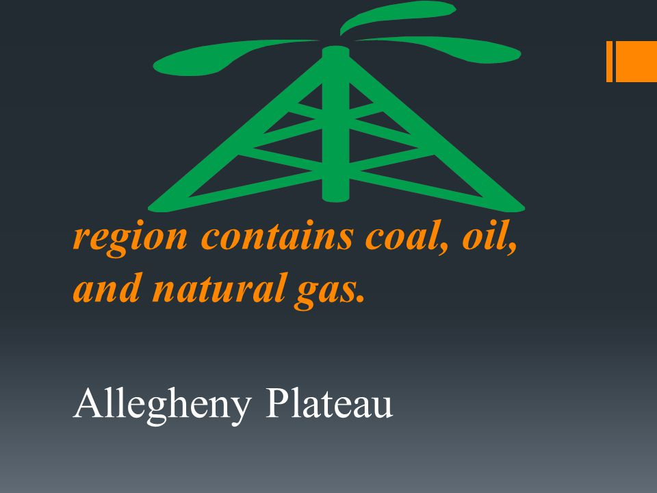 region contains coal, oil, and natural gas.