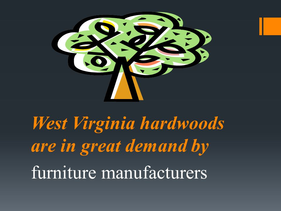 West Virginia hardwoods are in great demand by